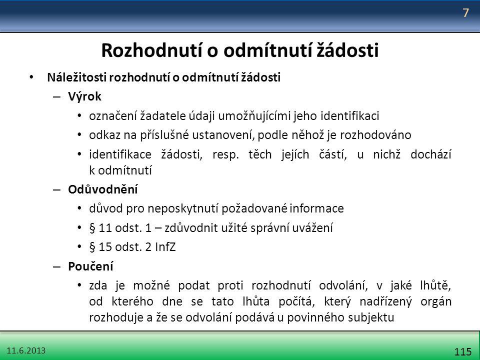 11.6.2013 115 Rozhodnutí o odmítnutí žádosti Náležitosti rozhodnutí o odmítnutí žádosti – Výrok označení žadatele údaji umožňujícími jeho identifikaci