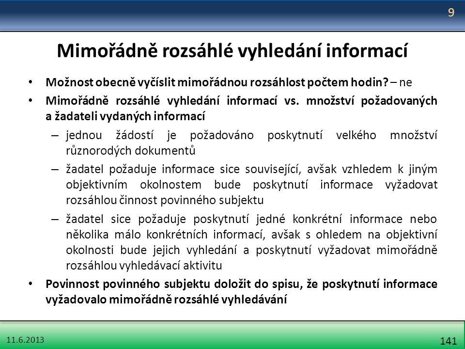 11.6.2013 141 Mimořádně rozsáhlé vyhledání informací Možnost obecně vyčíslit mimořádnou rozsáhlost počtem hodin? – ne Mimořádně rozsáhlé vyhledání inf