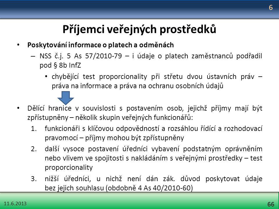 11.6.2013 66 Příjemci veřejných prostředků Poskytování informace o platech a odměnách – NSS č.j. 5 As 57/2010-79 – i údaje o platech zaměstnanců podřa