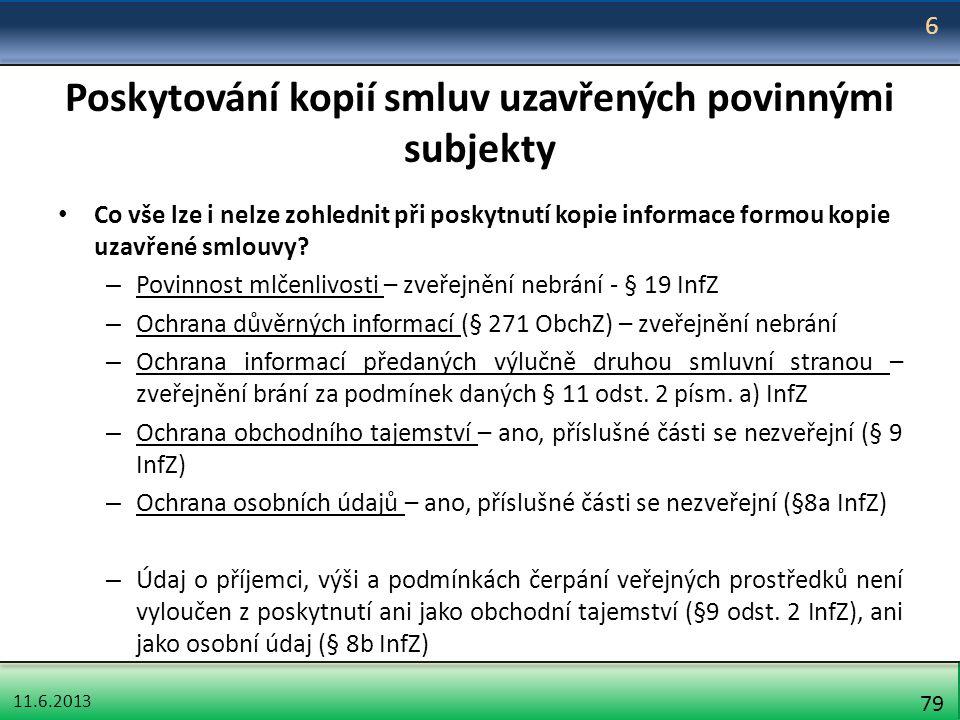 11.6.2013 79 Poskytování kopií smluv uzavřených povinnými subjekty Co vše lze i nelze zohlednit při poskytnutí kopie informace formou kopie uzavřené s