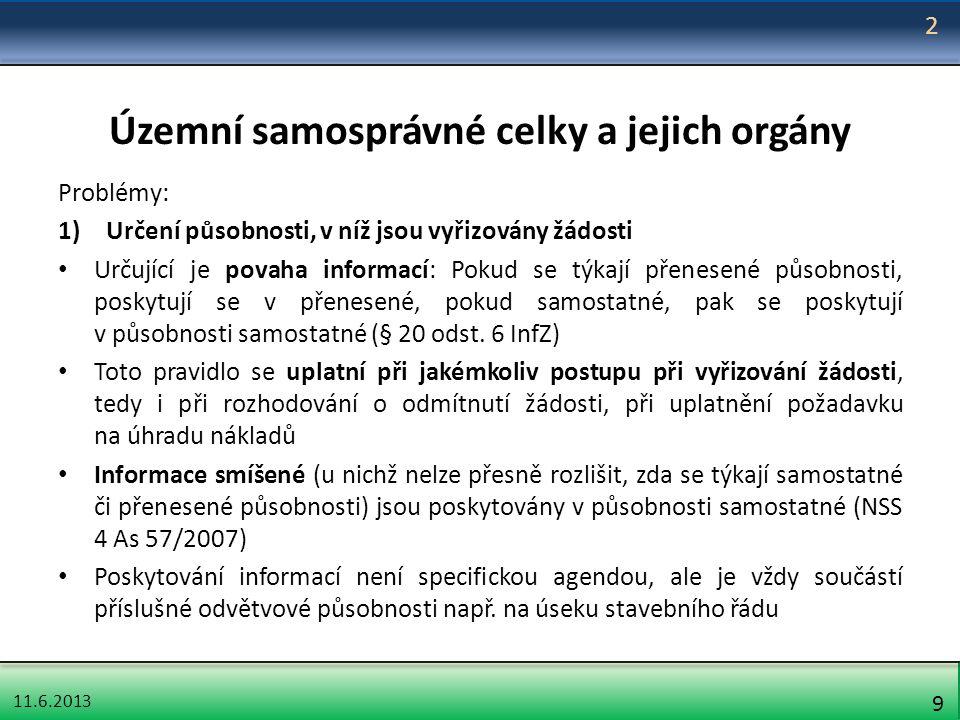 11.6.2013 10 Územní samosprávné celky a jejich orgány 2) Otázka, který subjekt je v podmínkách územních samosprávných celků povinným subjektem Důvodová zpráva k novele 61/2006 Sb.