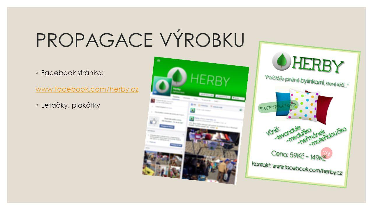 PROPAGACE VÝROBKU ◦ Facebook stránka: www.facebook.com/herby.cz ◦ Letáčky, plakátky