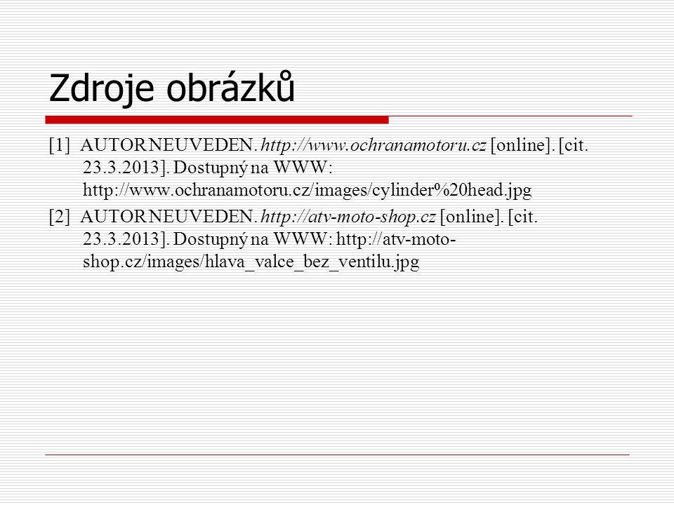 Zdroje obrázků [1] AUTOR NEUVEDEN. http://www.ochranamotoru.cz [online].