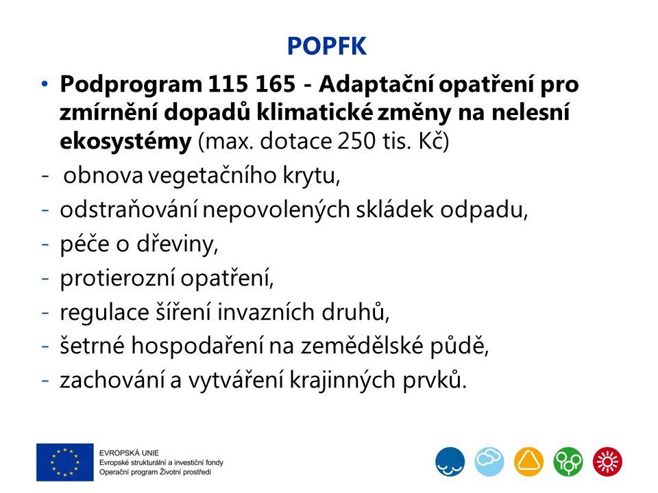 POPFK Podprogram 115 165 - Adaptační opatření pro zmírnění dopadů klimatické změny na nelesní ekosystémy (max.