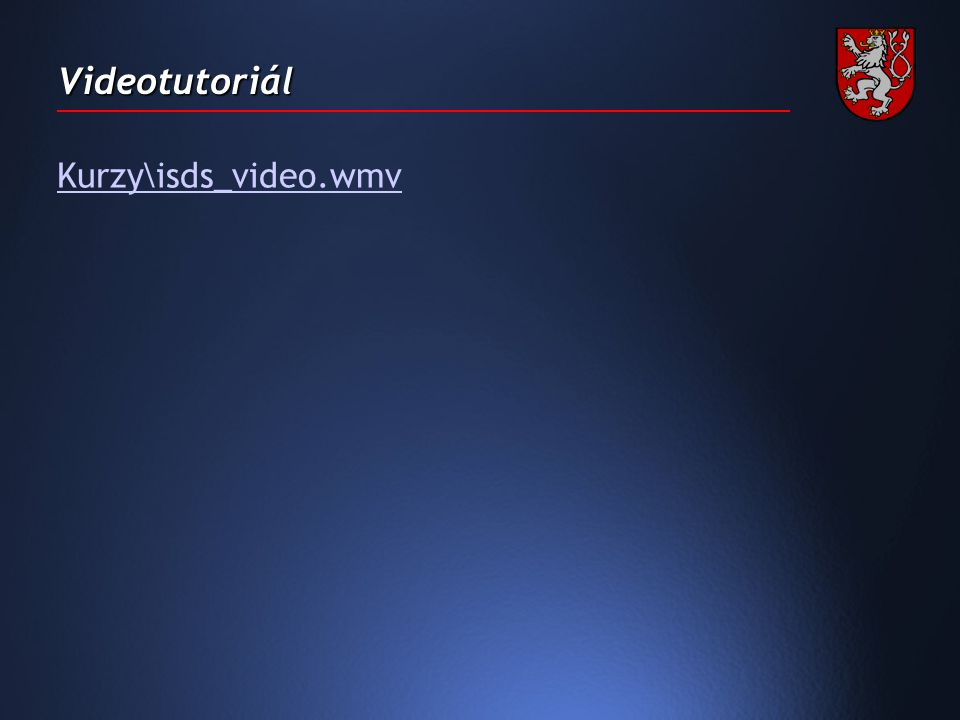 Videotutoriál Kurzy\isds_video.wmv