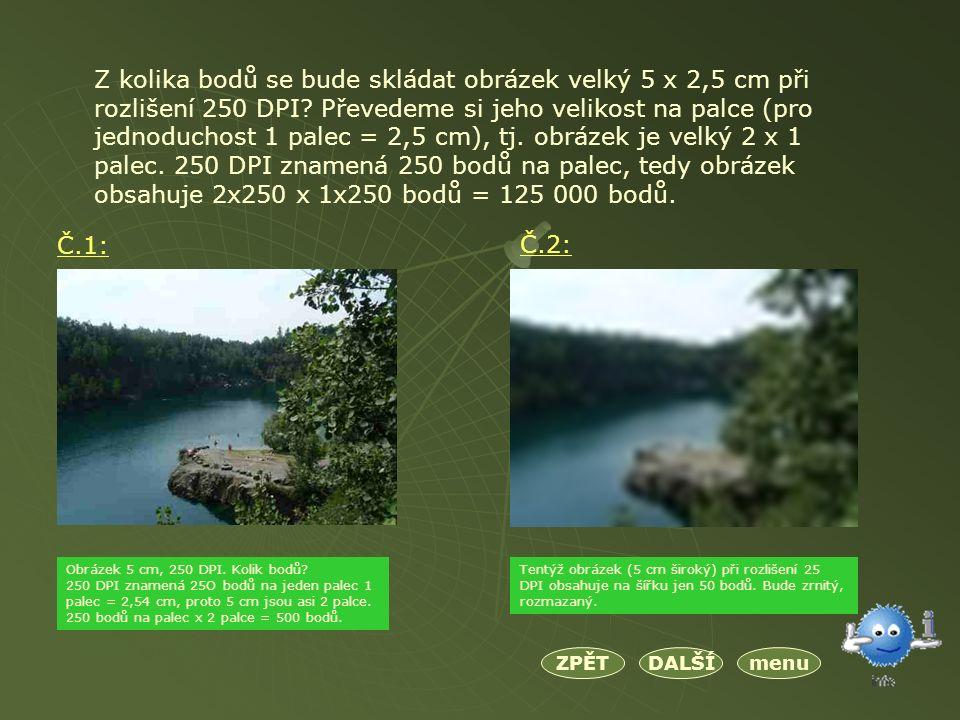 Z kolika bodů se bude skládat obrázek velký 5 x 2,5 cm při rozlišení 250 DPI.