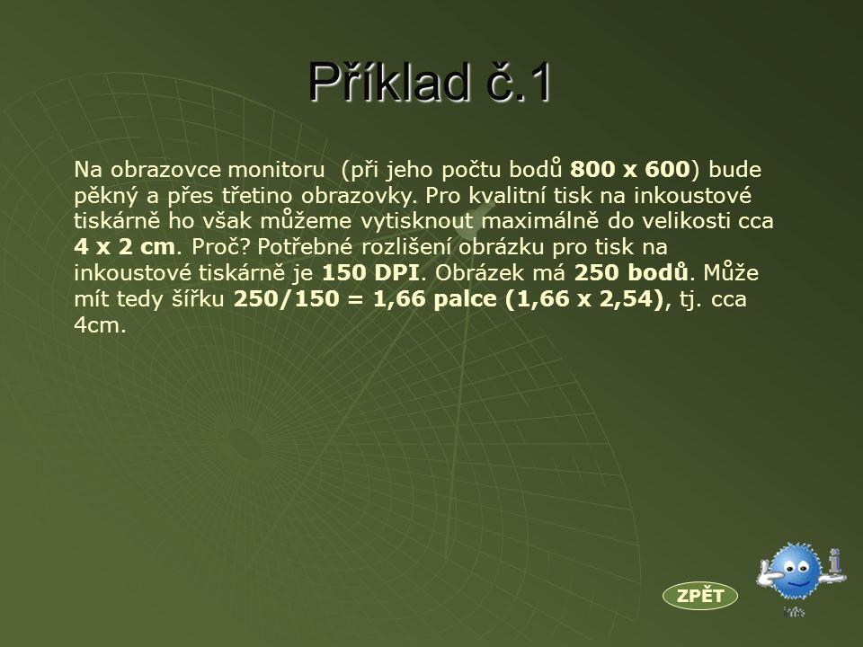 Příklad č.1 Na obrazovce monitoru (při jeho počtu bodů 800 x 600) bude pěkný a přes třetino obrazovky.