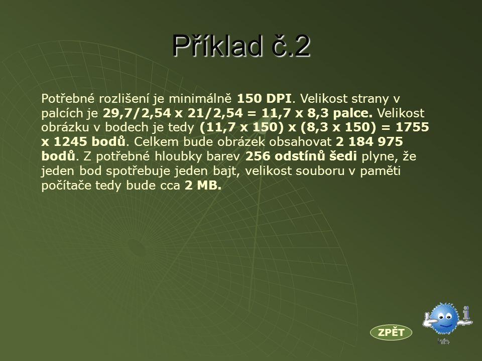 Příklad č.2 ZPĚT Potřebné rozlišení je minimálně 150 DPI.