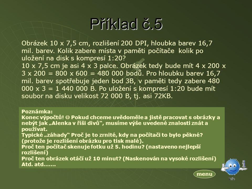 Příklad č.5 menu Obrázek 10 x 7,5 cm, rozlišení 200 DPI, hloubka barev 16,7 mil.