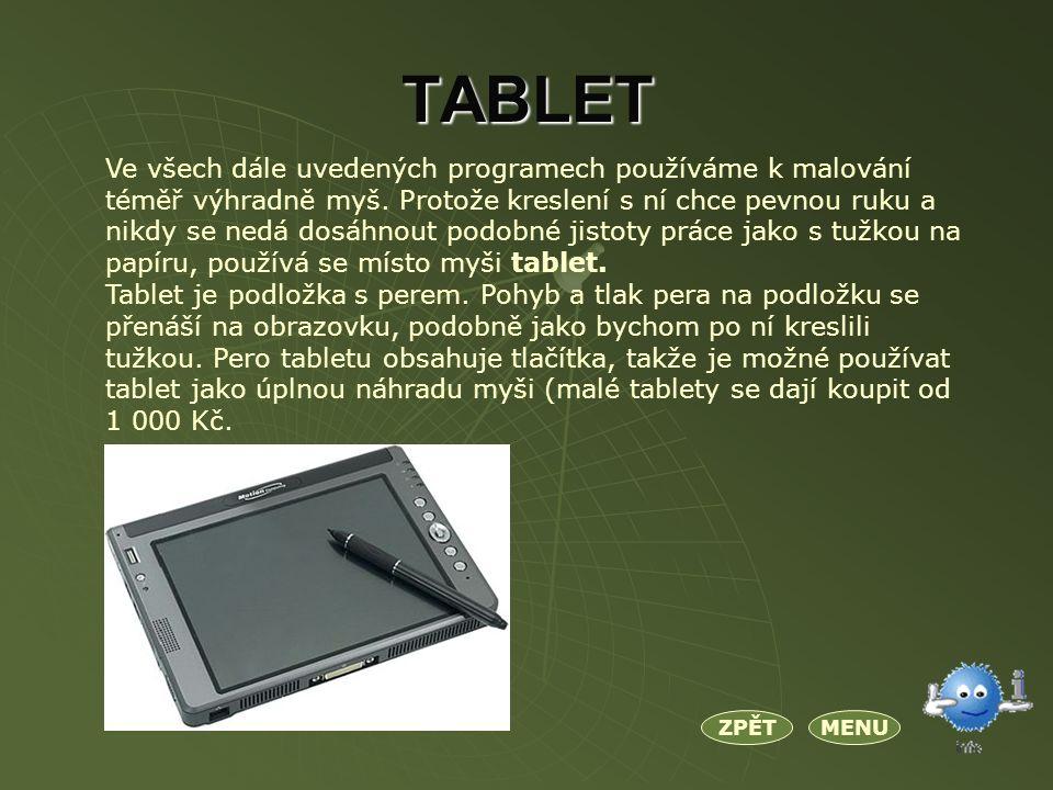 TABLET Ve všech dále uvedených programech používáme k malování téměř výhradně myš.
