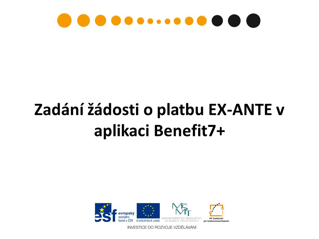 Zadání žádosti o platbu EX-ANTE v aplikaci Benefit7+