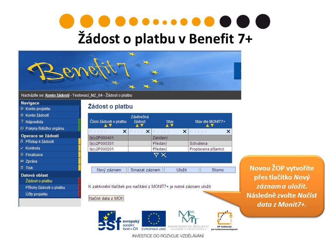 Žádost o platbu v Benefit 7+ Novou ŽOP vytvoříte přes tlačítko Nový záznam a uložit.
