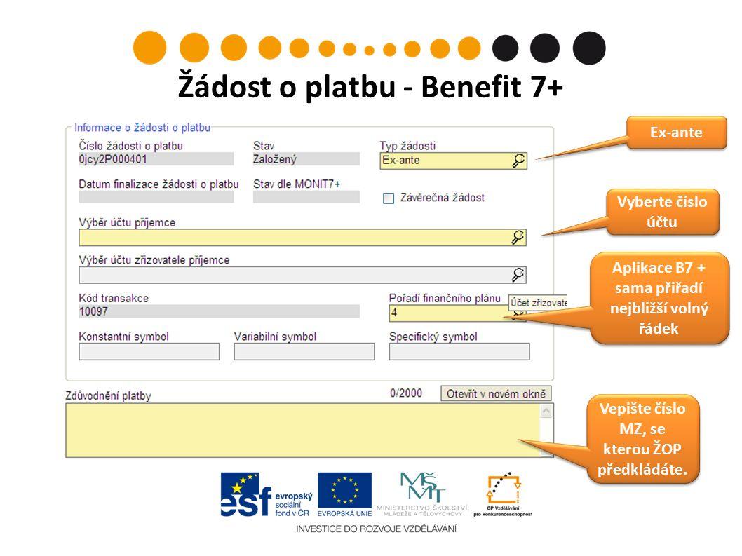Žádost o platbu - Benefit 7+ Vepište číslo MZ, se kterou ŽOP předkládáte.