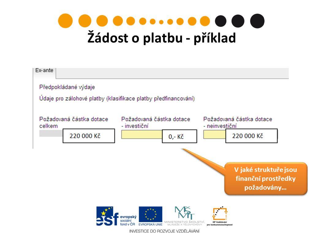 Žádost o platbu - příklad V jaké struktuře jsou finanční prostředky požadovány…
