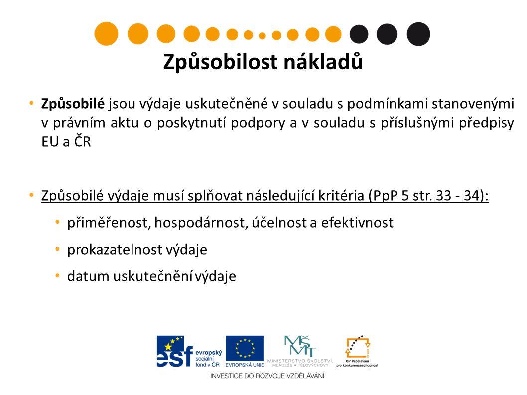 Způsobilé jsou výdaje uskutečněné v souladu s podmínkami stanovenými v právním aktu o poskytnutí podpory a v souladu s příslušnými předpisy EU a ČR Způsobilé výdaje musí splňovat následující kritéria (PpP 5 str.