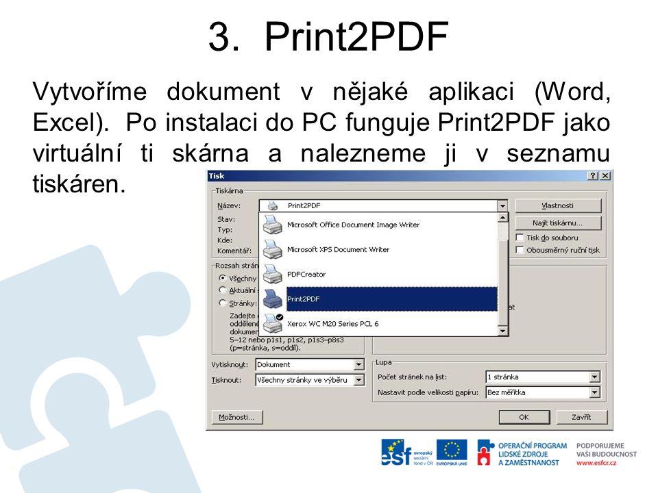 3. Print2PDF Vytvoříme dokument v nějaké aplikaci (Word, Excel).