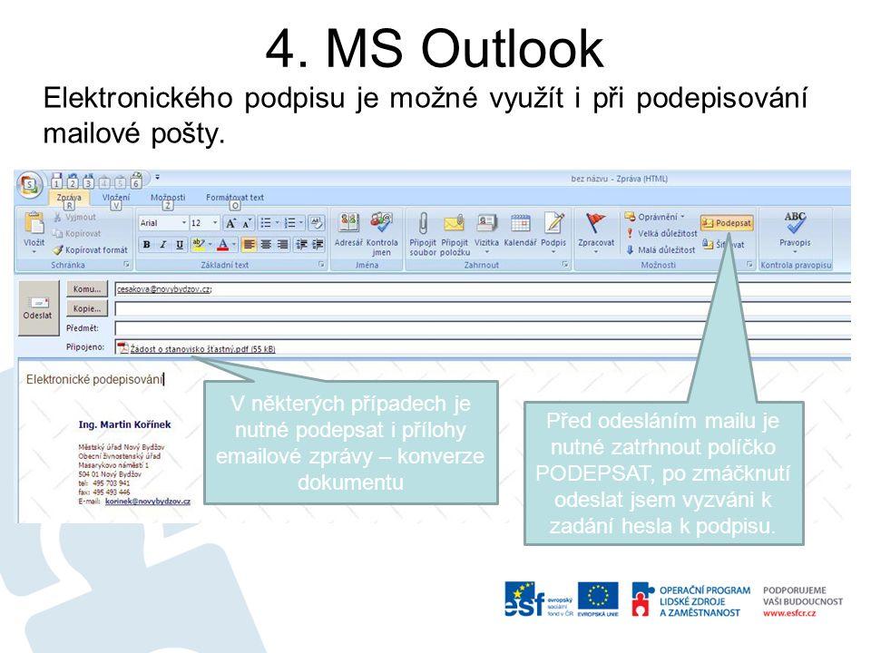 4. MS Outlook Elektronického podpisu je možné využít i při podepisování mailové pošty.