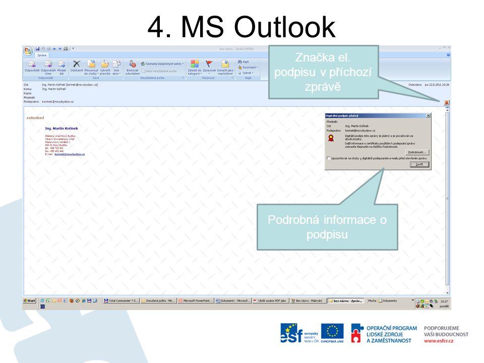 4. MS Outlook Značka el. podpisu v příchozí zprávě Podrobná informace o podpisu
