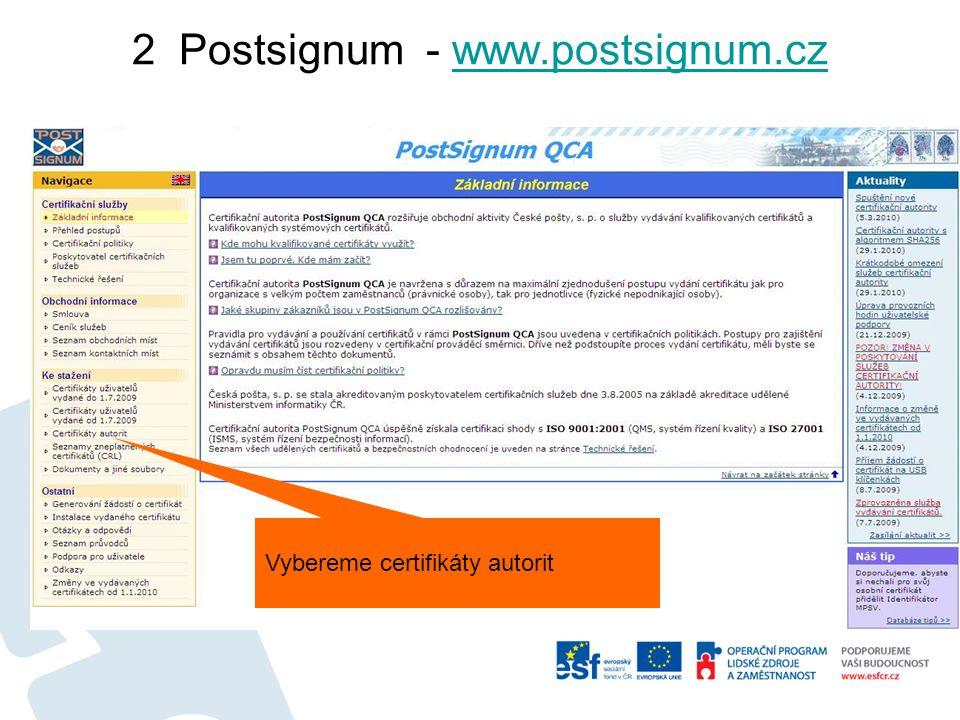 2 Postsignum - www.postsignum.czwww.postsignum.cz Vybereme certifikáty autorit