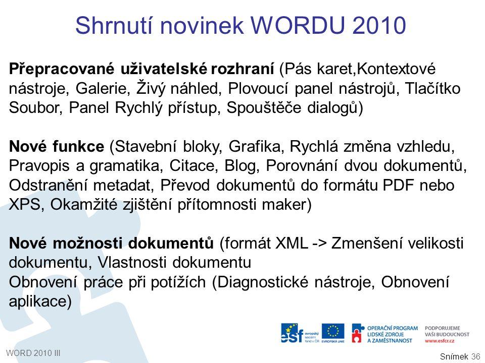 Snímek Shrnutí novinek WORDU 2010 Přepracované uživatelské rozhraní (Pás karet,Kontextové nástroje, Galerie, Živý náhled, Plovoucí panel nástrojů, Tla