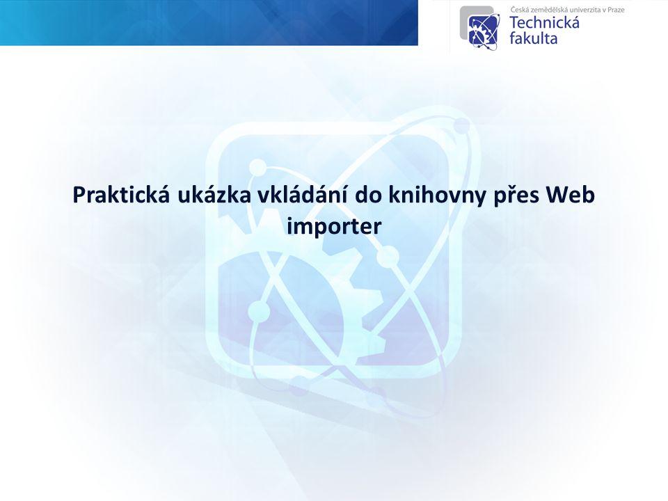 Praktická ukázka vkládání do knihovny přes Web importer