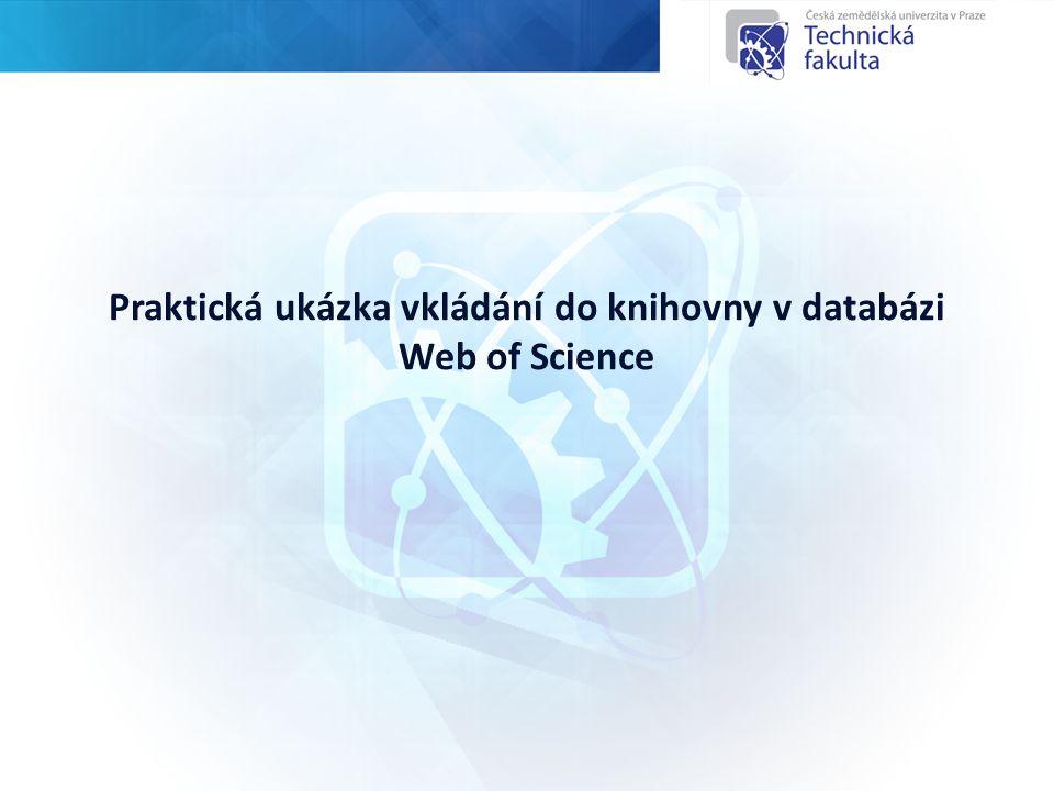 Praktická ukázka vkládání do knihovny v databázi Web of Science