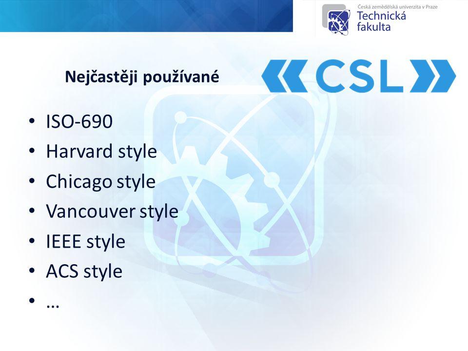 Nejčastěji používané ISO-690 Harvard style Chicago style Vancouver style IEEE style ACS style …