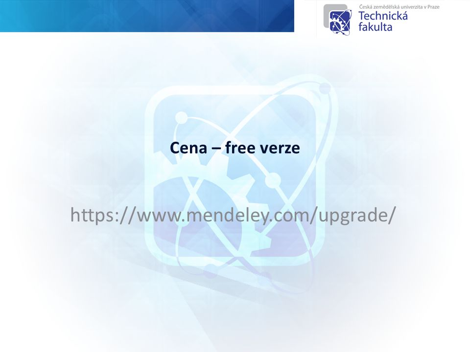 Cena – free verze https://www.mendeley.com/upgrade/