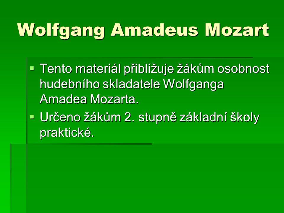 Wolfgang Amadeus Mozart * 1756 Salcburk † 1791 Vídeň