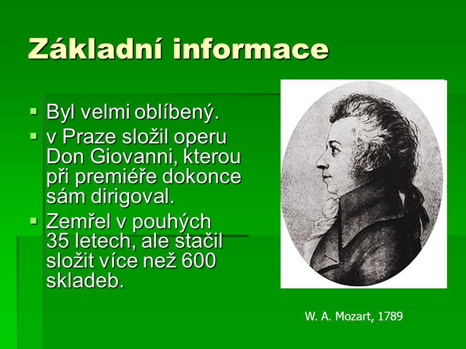 Základní informace  Byl velmi oblíbený.