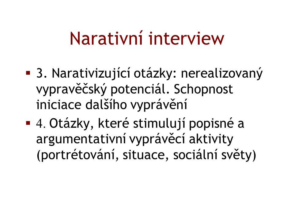 Narativní interview  3. Narativizující otázky: nerealizovaný vypravěčský potenciál.