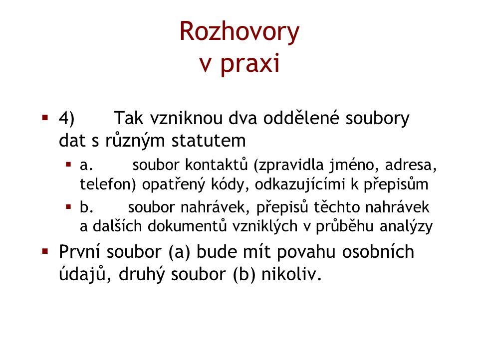 Rozhovory v praxi  4) Tak vzniknou dva oddělené soubory dat s různým statutem  a.