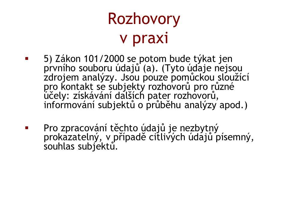 Rozhovory v praxi  5) Zákon 101/2000 se potom bude týkat jen prvního souboru údajů (a).