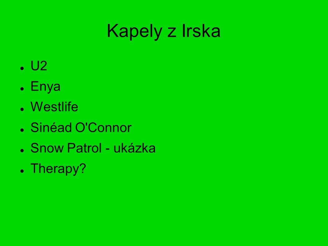 Kapely z Irska U2 Enya Westlife Sinéad O Connor Snow Patrol - ukázka Therapy