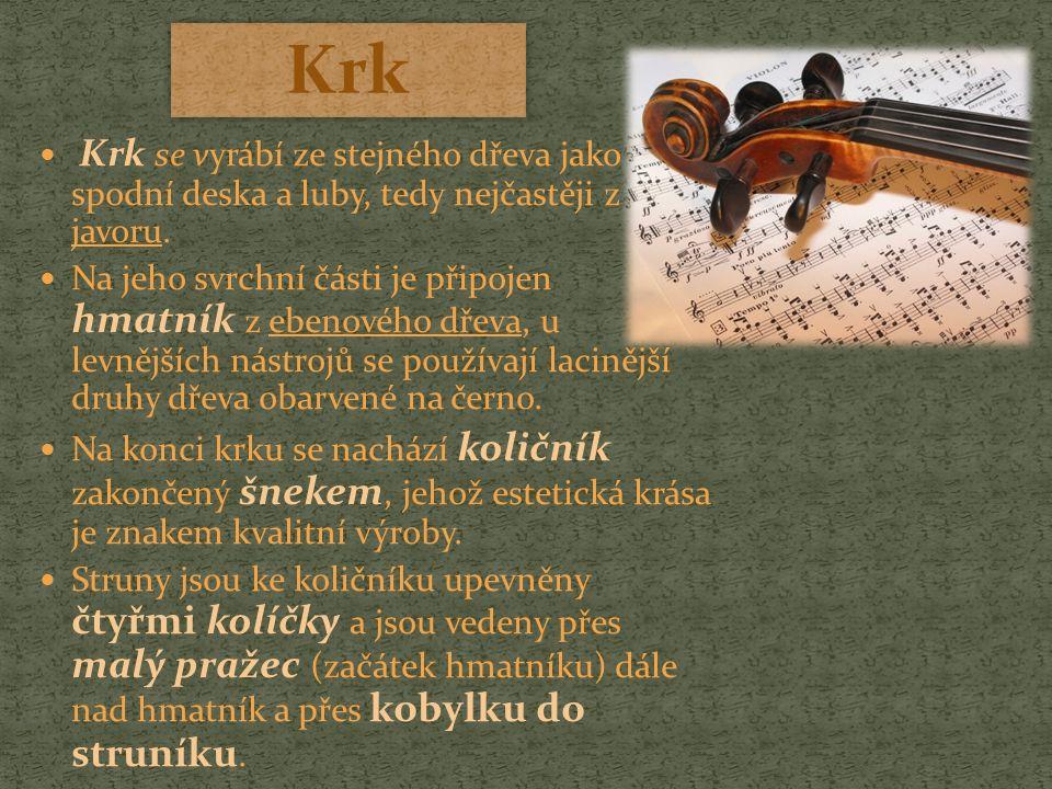 Kobylka se vyrábí z javorového dřeva a má několik důležitých funkcí.