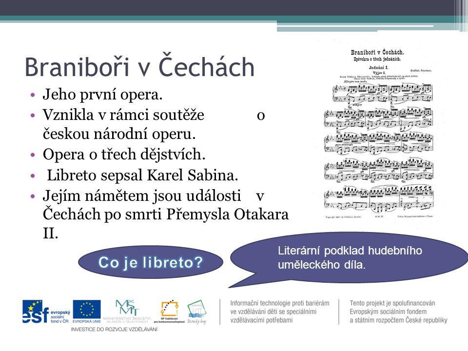Literární podklad hudebního uměleckého díla. Braniboři v Čechách Jeho první opera.