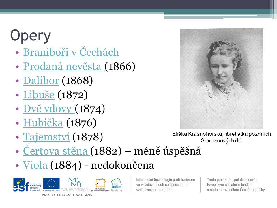 Zdroje http://cs.wikipedia.org/w/index.php?title=Soubor:Bed%C5%99ich_Smetana_- _The_Brandenburgers_in_Bohemia.pdf&page=4http://cs.wikipedia.org/w/index.php?title=Soubor:Bed%C5%99ich_Smetana_- _The_Brandenburgers_in_Bohemia.pdf&page=4 http://cs.wikipedia.org/wiki/Soubor:Krasnohorska1870s.jpg http://cs.wikipedia.org/wiki/Soubor:JanMula%C4%8D-Bed%C5%99ichSmetana.jpg http://cs.wikipedia.org/wiki/Soubor:JPS%C3%B6dermark-BedrichSmetana.jpg http://cs.wikipedia.org/wiki/Soubor:Rodn%C3%A1_sv%C4%9Btni%C4%8Dka_Bed%C5%99icha _Smetany.jpghttp://cs.wikipedia.org/wiki/Soubor:Rodn%C3%A1_sv%C4%9Btni%C4%8Dka_Bed%C5%99icha _Smetany.jpg Dostupné pod licencí: Creative Commons Autor: Pavla Dvořáková http://cs.wikipedia.org/wiki/Soubor:Smetana.jpg http://cs.wikipedia.org/wiki/Soubor:Dalibor-ve-vezi.jpg http://www.mapy.cz/#x=16.396754&y=49.862873&z=10 http://www.supraphonline.cz/album/1700-smetana-klavirni-trio-g-moll-fantasie-na-ceskou- narodni-pisehttp://www.supraphonline.cz/album/1700-smetana-klavirni-trio-g-moll-fantasie-na-ceskou- narodni-pise http://www.youtube.com/watch?v=XHZMsi3Uv9M ukázky oper čerpány z www.youtube.comwww.youtube.com Datum čerpání: 14.04.2013