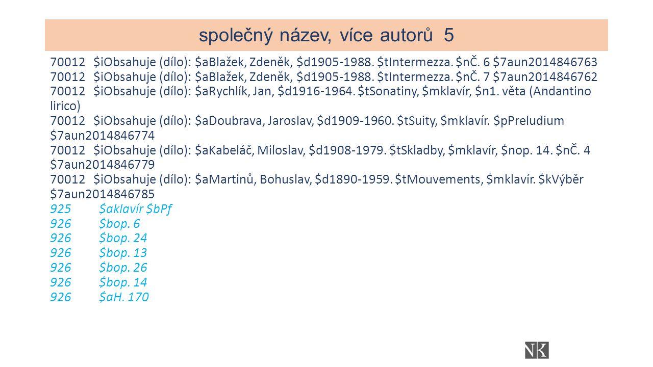 společný název, více autorů5 70012 $iObsahuje (dílo): $aBlažek, Zdeněk, $d1905-1988.