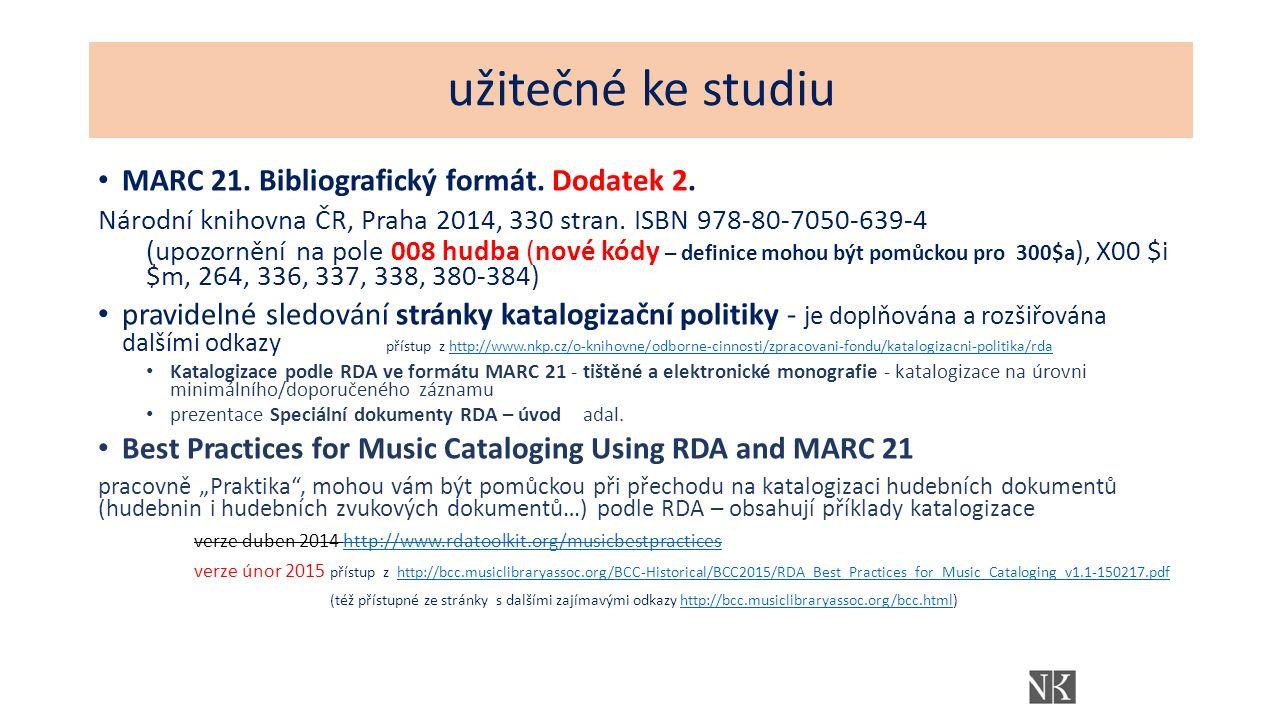 MARC 21. Bibliografický formát. Dodatek 2. Národní knihovna ČR, Praha 2014, 330 stran.