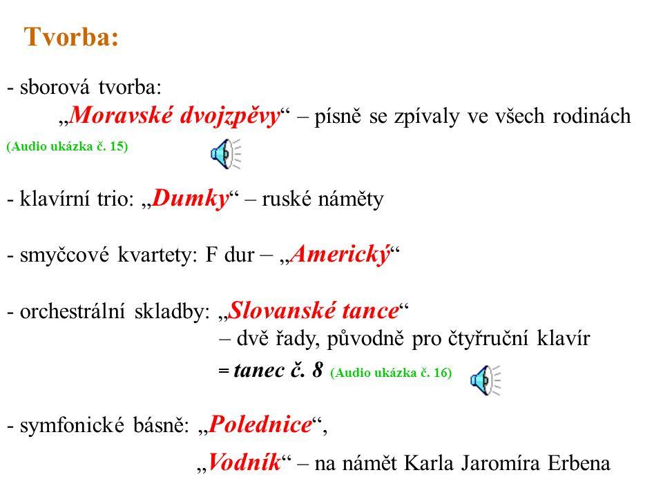 """- sborová tvorba: """" Moravské dvojzpěvy – písně se zpívaly ve všech rodinách (Audio ukázka č."""