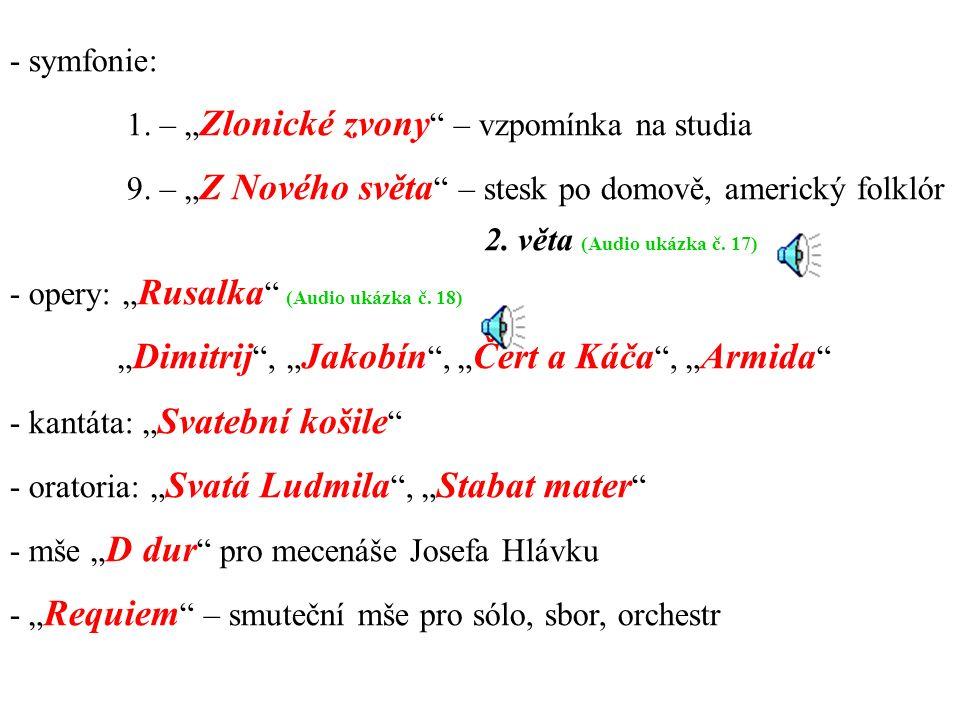 "- symfonie: 1. – "" Zlonické zvony – vzpomínka na studia 9."