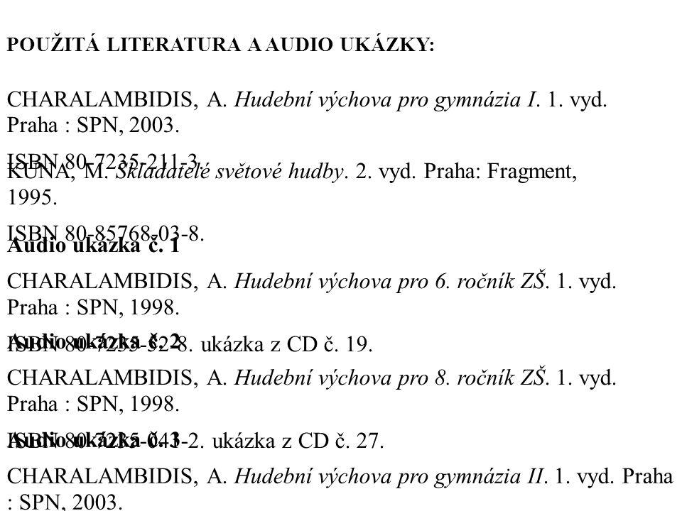 POUŽITÁ LITERATURA A AUDIO UKÁZKY: CHARALAMBIDIS, A.