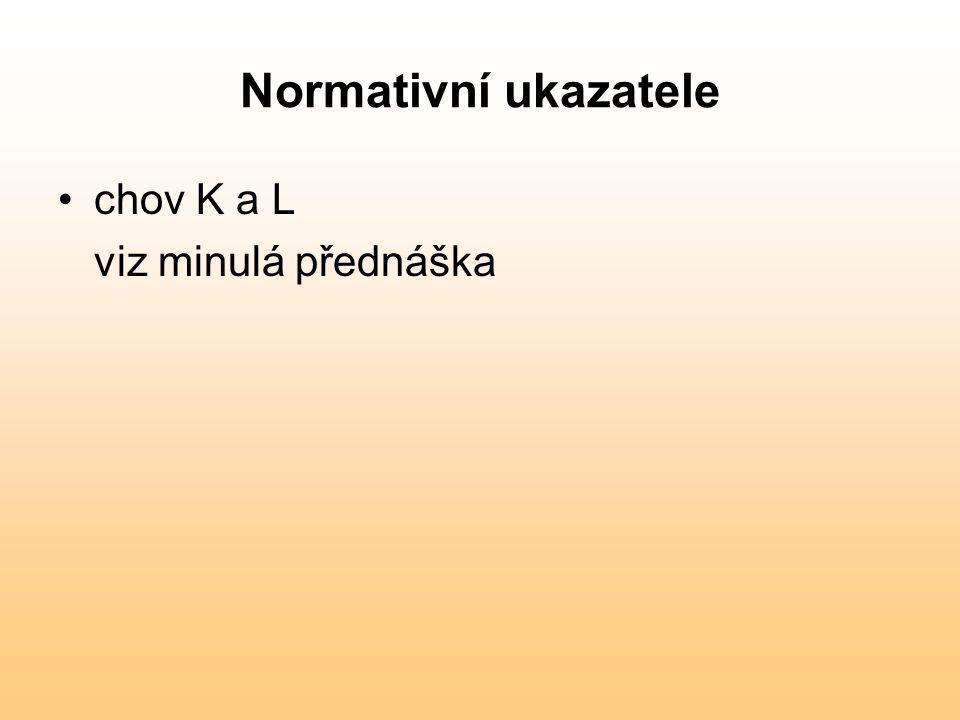 Normativní ukazatele chov K a L viz minulá přednáška