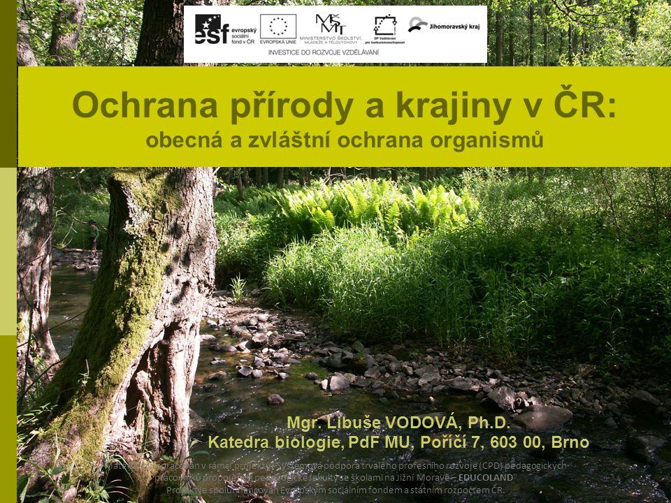 Ochrana přírody a krajiny v ČR: obecná a zvláštní ochrana organismů Mgr.