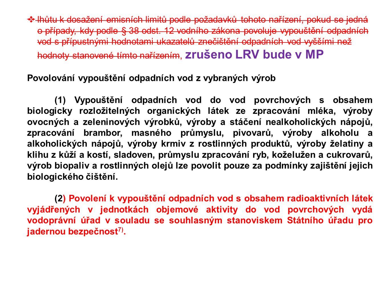 lhůtu k dosažení emisních limitů podle požadavků tohoto nařízení, pokud se jedná o případy, kdy podle § 38 odst. 12 vodního zákona povoluje vypouště