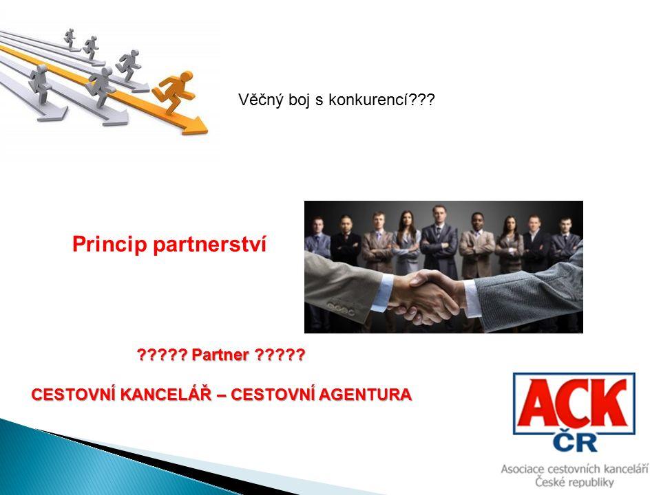 Věčný boj s konkurencí??. Princip partnerství ????.