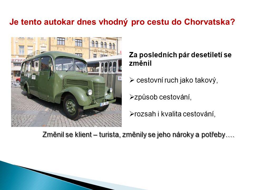 Je tento autokar dnes vhodný pro cestu do Chorvatska.