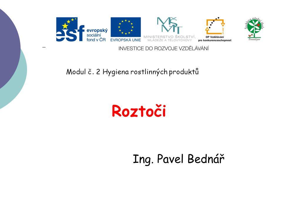 Roztoči Ing. Pavel Bednář Modul č. 2 Hygiena rostlinných produktů