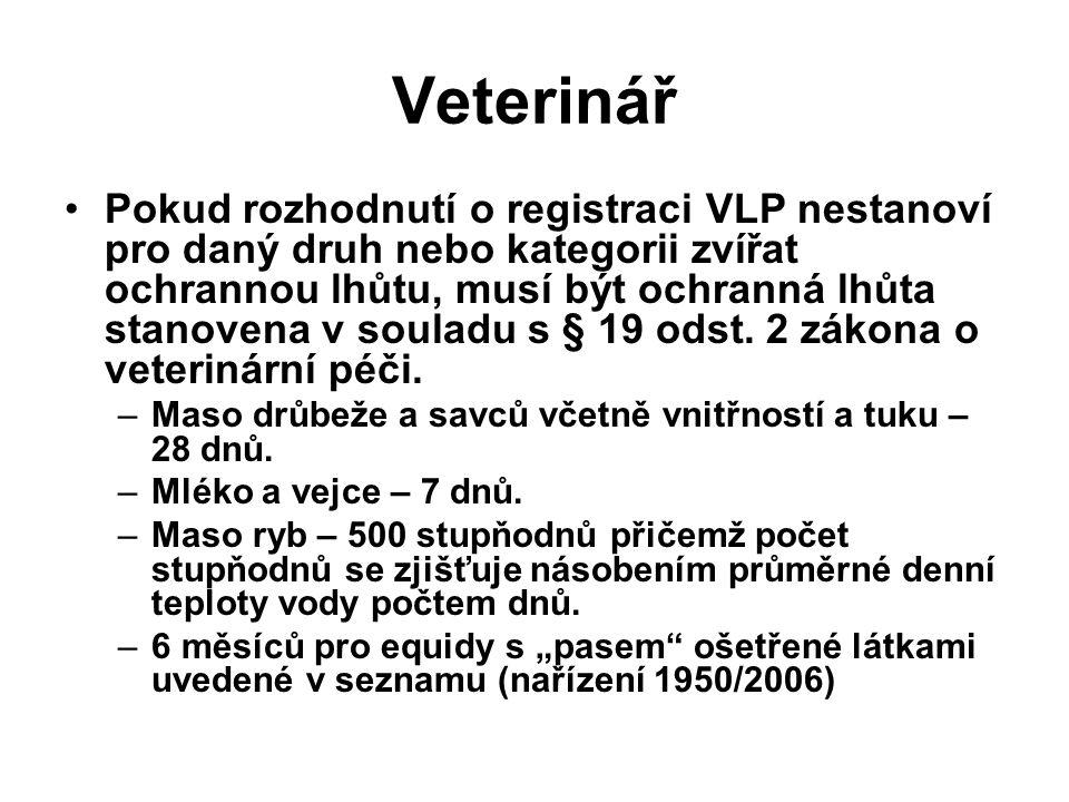 Veterinář Pokud rozhodnutí o registraci VLP nestanoví pro daný druh nebo kategorii zvířat ochrannou lhůtu, musí být ochranná lhůta stanovena v souladu s § 19 odst.