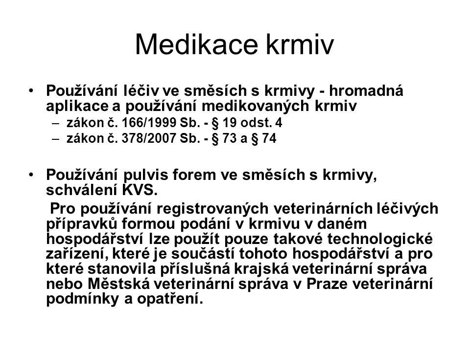 Medikace krmiv Používání léčiv ve směsích s krmivy - hromadná aplikace a používání medikovaných krmiv –zákon č.